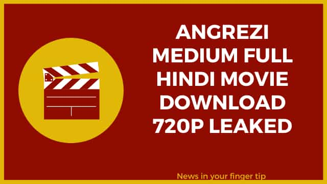 angrezi medium full movie download filmyzilla