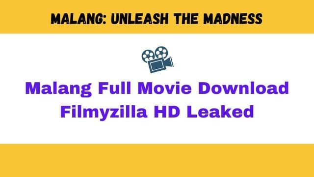 malang full movie download filmyzilla