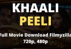 Khaali Peeli Full Movie Download