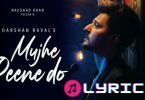 Mujhe Peene Do Lyrics