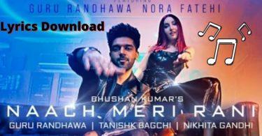 Naach Meri Rani Lyrics Download