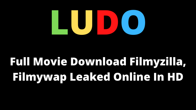 Ludo Full Movie Download
