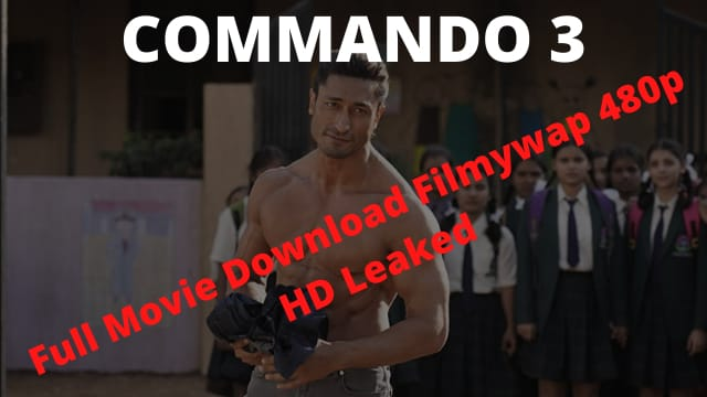 Commando 3 Full Movie Download Filmywap