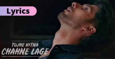 Tujhe Kitna Chahne Lage Hum Lyrics Download