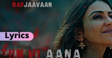 Tum Hi Aana Lyrics Download