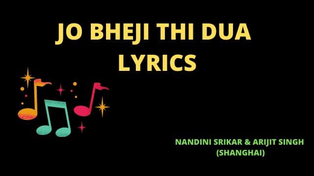 Jo Bheji Thi Dua Lyrics Download