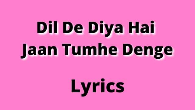 Dil De Diya Hai Lyrics Download