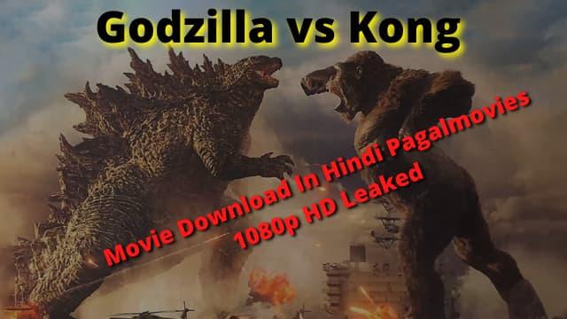 Godzilla vs Kong Full Movie Download